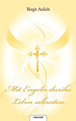 Mit Engeln Durchs Leben Schreiten