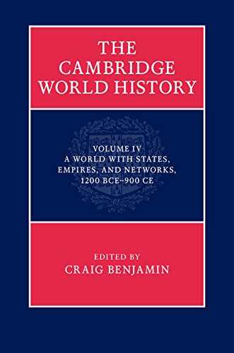 Download The Cambridge World History: Volume 4, A World with States, Empires and Networks 1200 BCE-900 CE Pdf