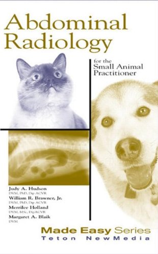 Abdominal Radiology for the Small Animal Practitioner (Made Easy Series) by Teton NewMedia