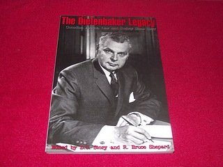 The Diefenbaker Legacy: Canadian Politics Law and Society Since 1957 (Canadian Plains Proceedings, 30.)