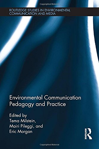 Environmental Communication Pedagogy and Practice (Routledge Studies in Environmental Communication and Media) by Routledge