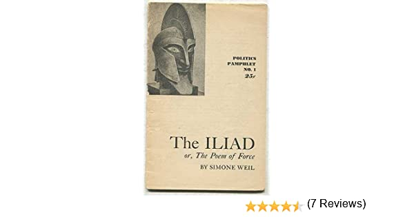 simone weil essay the iliad or the poem of force baby theresa essay simone weil essay the iliad or the poem of force