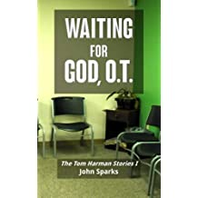 Waiting For God, O.T.: The Tom Harman Stories I