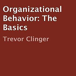 Organizational Behavior: The Basics Audiobook