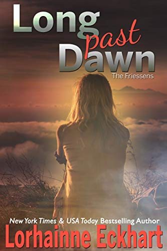 Long Past Dawn (The Friessens Book 31)