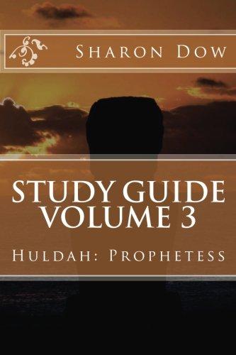 Study Guide Volume 3: Huldah: Prophetess (Study (Huldah Print)