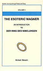 Esoteric Wagner: Esoteric Journeys Through Poetry And Song
