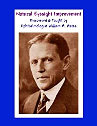 Natural Eyesight Improvement Discovered and Taught by Ophthalmologist William H. Bates - PAGE TWO Better Eyesight Magazine