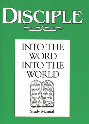 DISCIPLE II - Study Manual: Into the Word Into the World