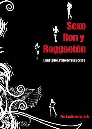 Sexo Ron y Reggaeton eBook: Jarrín, Santiago, Reyes, Angel ...