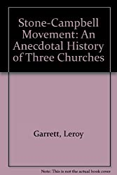 Stone-Campbell Movement: An Anecdotal History of Three Churches