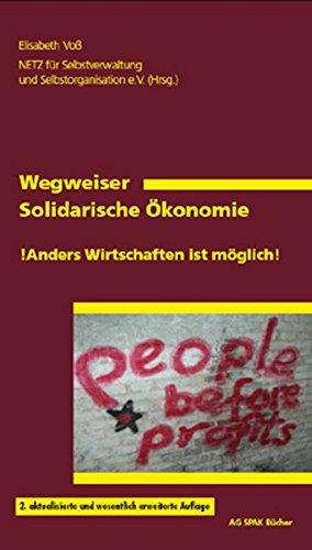 Wegweiser Solidarische Ökonomie: Anders Wirstchaften ist möglich