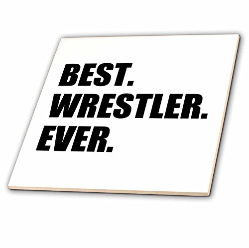 3dRose InspirationzStore Typography - Best Wrestler Ever, fun wrestling sport gift, black and white text - 6 Inch Ceramic Tile (ct_185022_2)