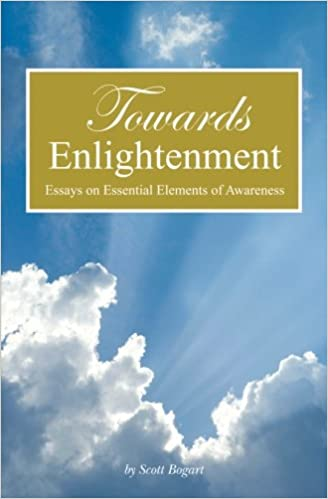 Health And Wellness Essay Towards Enlightenment Essays On Essential Elements Of Awareness Scott  Bogart  Amazoncom Books Response Essay Thesis also Analysis Essay Thesis Example Towards Enlightenment Essays On Essential Elements Of Awareness  Term Papers And Essays