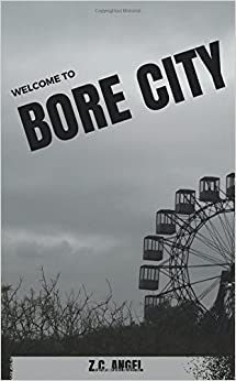 Welcome to Bore City