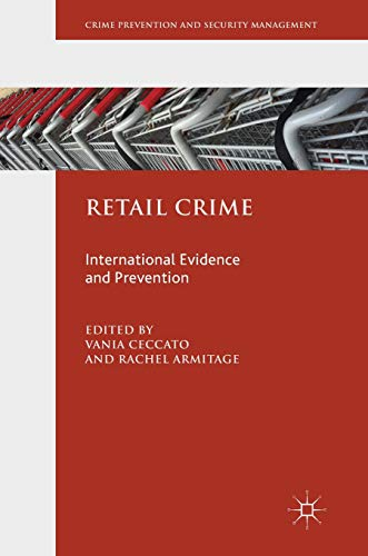 Retail Crime: International Evidence and Prevention (Crime Prevention and Security Management) (Situational Crime Prevention)