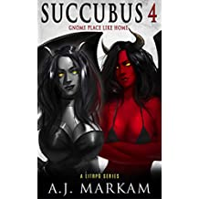 Succubus 4 (Gnome Place Like Home): A LitRPG Series