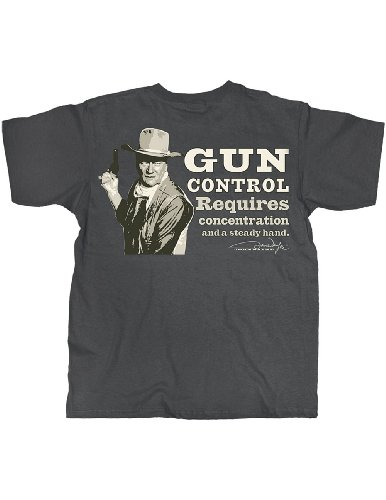 John Wayne Gun Control, Concentration and a Steady Hand T-Shirt
