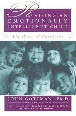John Mordechai Gottman: Raising an Emotionally Intelligent Child (Paperback); 1998 Edition
