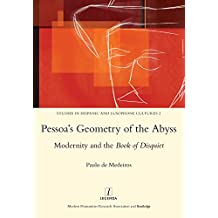 Pessoa's Geometry of the Abyss: Modernity and the Book of Disquiet (Studies in Hispanic and Lusophone Cultures)