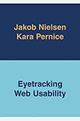 Eyetracking Web Usability (Voices That Matter) Kindle Edition