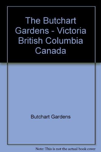 (The Butchart Gardens - Victoria British Columbia Canada)