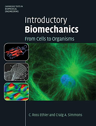 Introductory Biomechanics: From Cells to Organisms (Cambridge Texts in Biomedical Engineering)