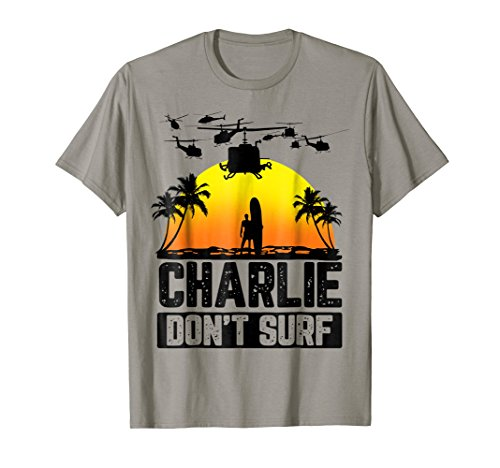 Charlie Don't Surf Military Vietnam War Apocalypse - Shirt Vietnam T
