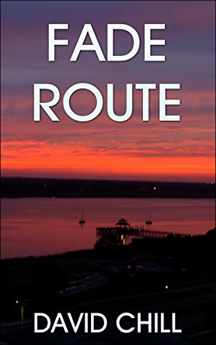 Fade Route (Burnside Series Book 2) by [Chill, David]