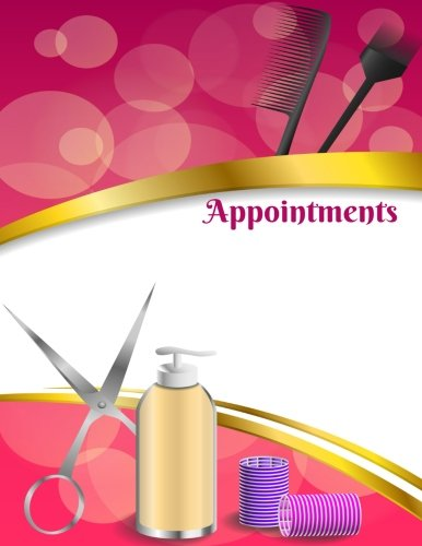 Appointments: 15min Slots, 3 Column At A Glance Daily Schedule Appointment Book for Professionals, Businesses, Beauty Parlours, Cosmetologist, Barbers ... Paperback (Appointment Journals) (Volume 29) ebook