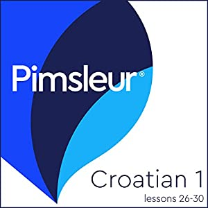 Croatian Phase 1, Unit 26-30 Audiobook