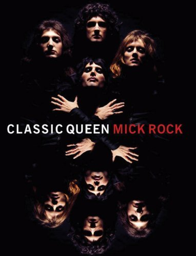 - Classic Queen by Mick Rock (2007-10-01)