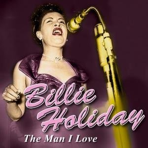 Billie Holiday - The Man I Love By Billie Holiday - Zortam Music