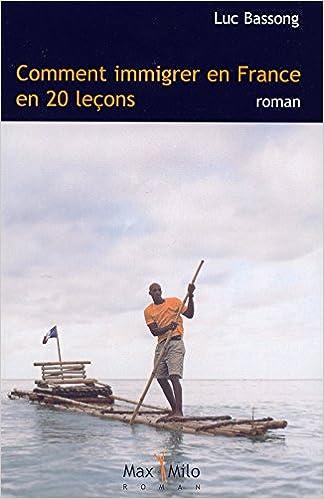 Book Comment immigrer en France en 20 lecons (French Edition)