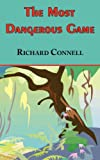 img - for The Most Dangerous Game - Richard Connell's Original Masterpiece book / textbook / text book