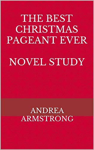 The Best Christmas Pageant Ever Novel Study