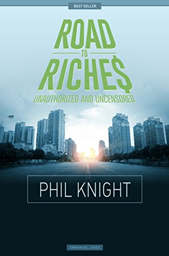 Phil Knight - Road To Riches Famous Billionaires Unauthorized & Uncensored (All Ages Deluxe Edition with Videos)