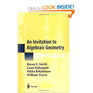 An Invitation to Algebraic Geometry (Universitext) Karen E. Smith, Lauri Kahanpaa, Pekka Kekalainen and William Traves