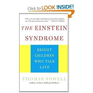 Einstein Syndrome: Bright Children Who Talk Late Thomas Sowell