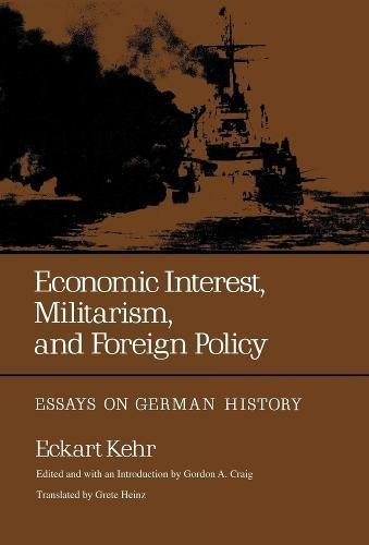 Economic Interest, Militarism, and Foreign Policy: Essays on German History