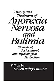 Theory and Treatment of Anorexia Nervosa and Bulimia: Biomedical Sociocultural & Psychological Perspectives
