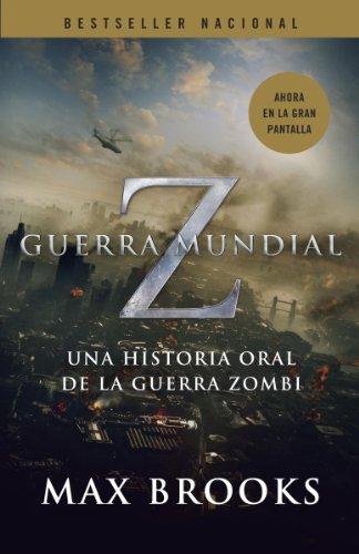 Guerra Mundial Z: Una Historia Oral de la Guerra Zombi (Spanish Edition) by
