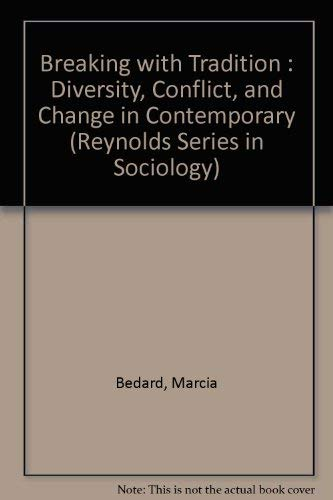 Breaking With Tradition: Diversity, Conflict, and Change in Contemporary American Families (Reynolds Series in Sociology