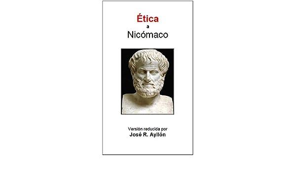 Ética a Nicómaco: Versión reducida por J.R. Ayllón eBook: José Ramón Ayllón, Juan Latorre: Amazon.es: Tienda Kindle