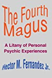 The Fourth Magus, Hector Fernandez Jr., 0595192068
