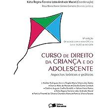 Curso de Direito da Criança e do Adolescente. Aspectos Teóricos e Práticos