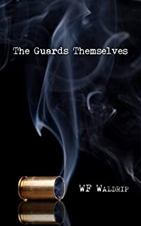 The Guards Themselves by WF Waldrip ebook deal