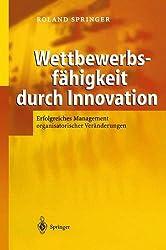 Wettbewerbsfähigkeit durch Innovation: Erfolgreiches Management organisatorischer Veränderungen (German Edition)