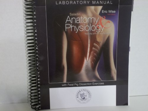 Saladin Anatomy & Physiology with Fetal Pig Dissection Exercises LABORATORY MANUAL (5th Edition)