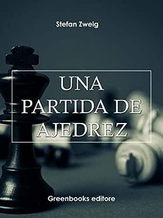Una Partida De Ajedrez Ebook Stefan Zweig Amazon Es Tienda Kindle